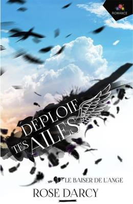 deploie-tes-ailes-tome-3-le-baiser-de-l-ange-790508